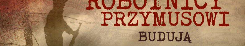 """Wystawa """"Polscy robotnicy przymusowi budują niemieckie schrony w rejonie Sochaczewa"""""""